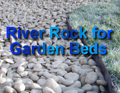 River Rock for Garden Beds